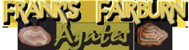 Frank's Fairburn Agates